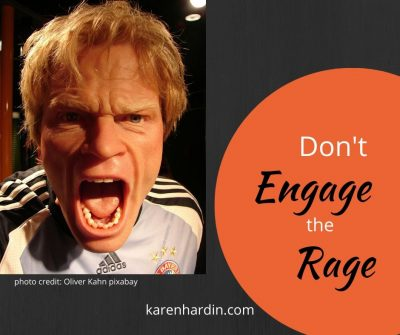 Don't engage the rage