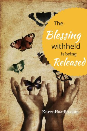 The blessing withheld is being released