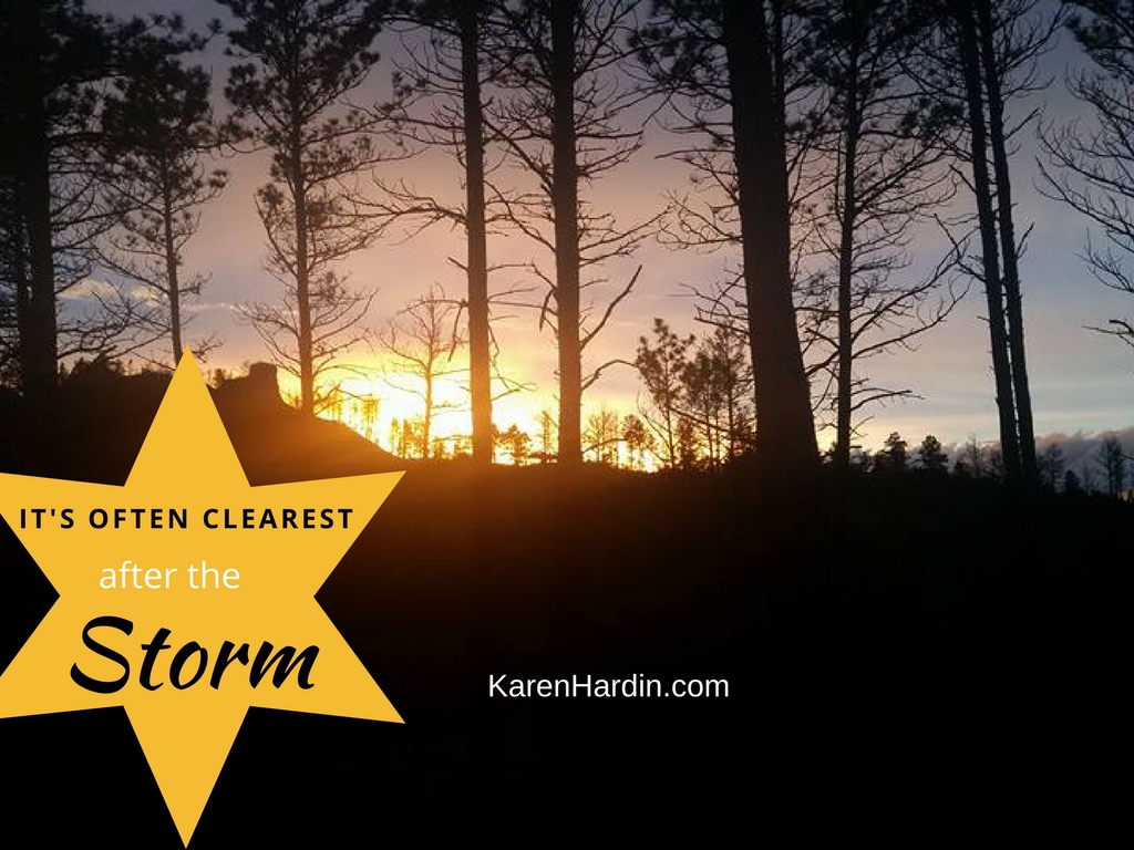 Facing a Storm? It's Often Clearest Afterwards KarenHardin.com
