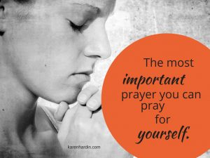 Most Important prayer You can pray