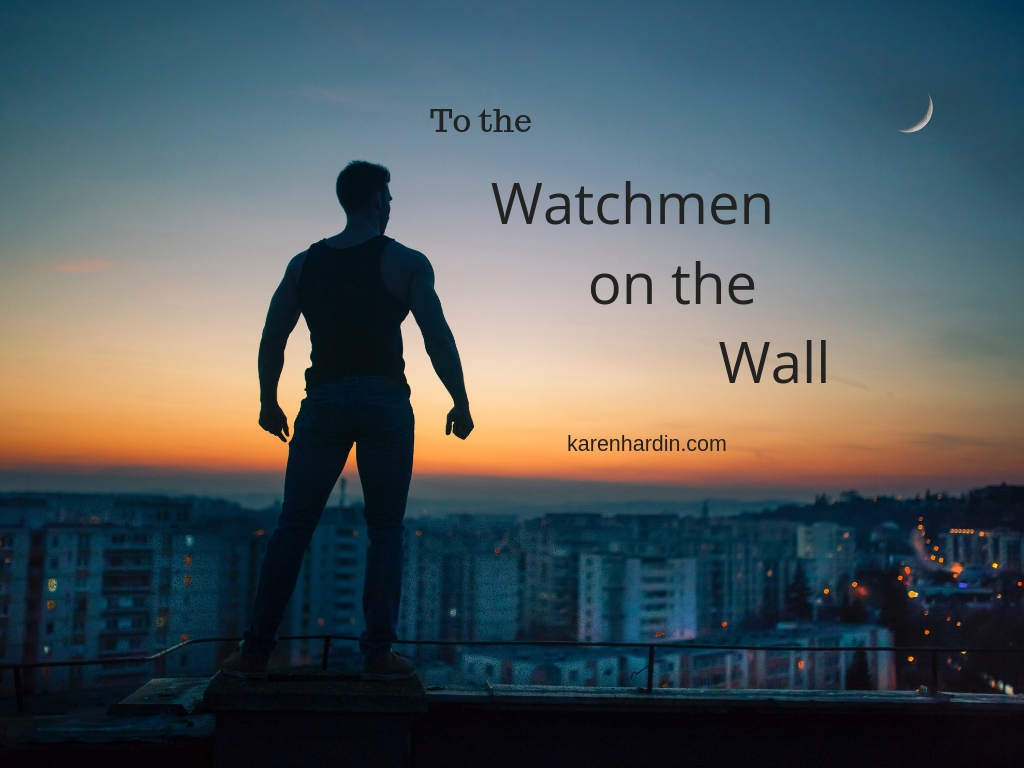 To the Watchmen on the Wall