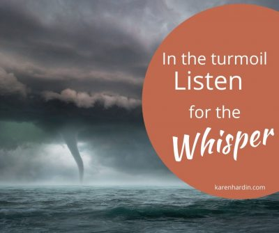 In the turmoil listen for the whisper