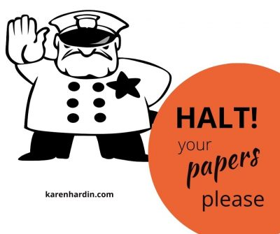 Halt! Your papers please