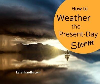 How to Weather the Present Day Storm
